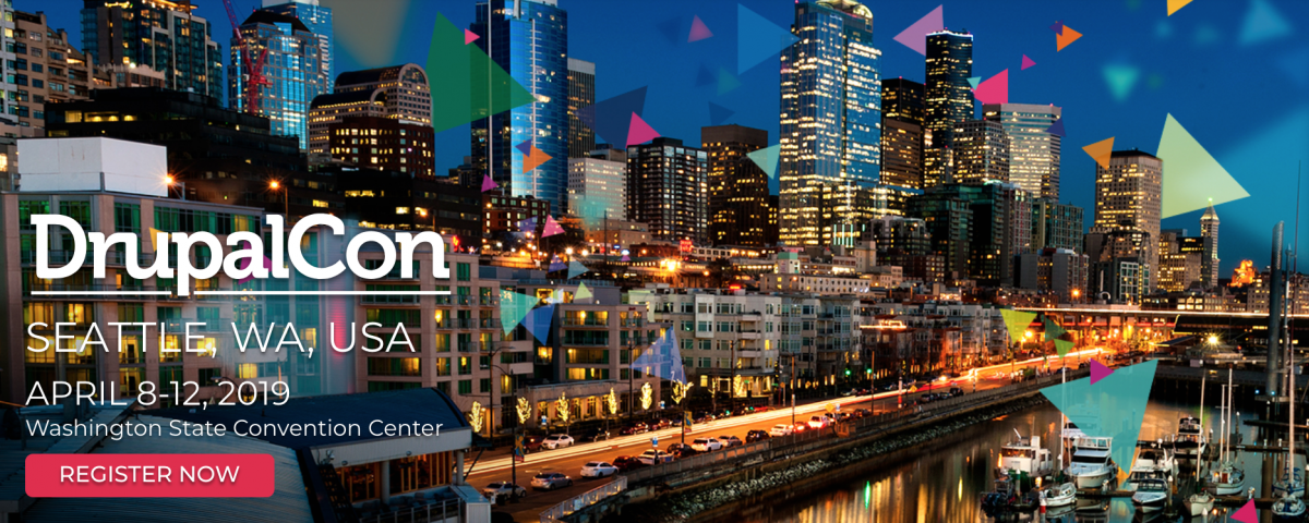 Image of Seattle's skyline with overlaid text that reads Drupalcon, Seattle, WA, USA, April 8-12, 2019