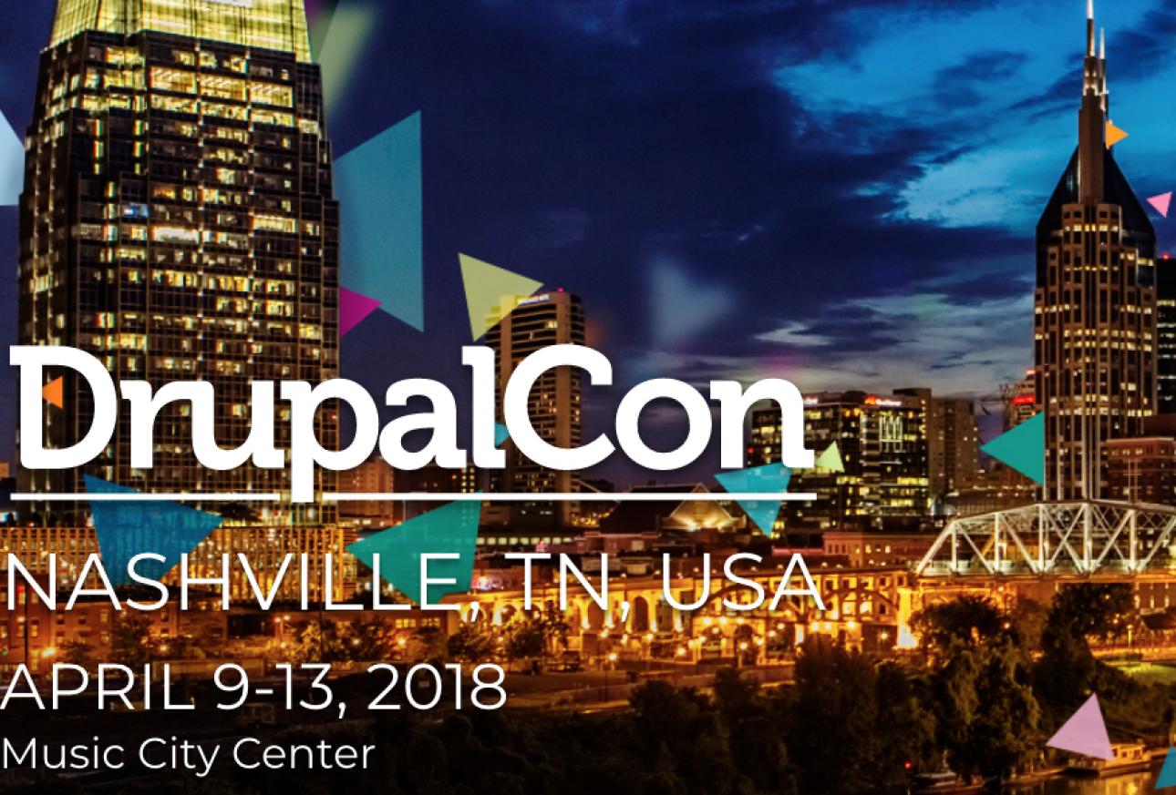 Image of Nashville skyline with title Drupalcon, Nashville TN, USA, April 9 - 13, 2018